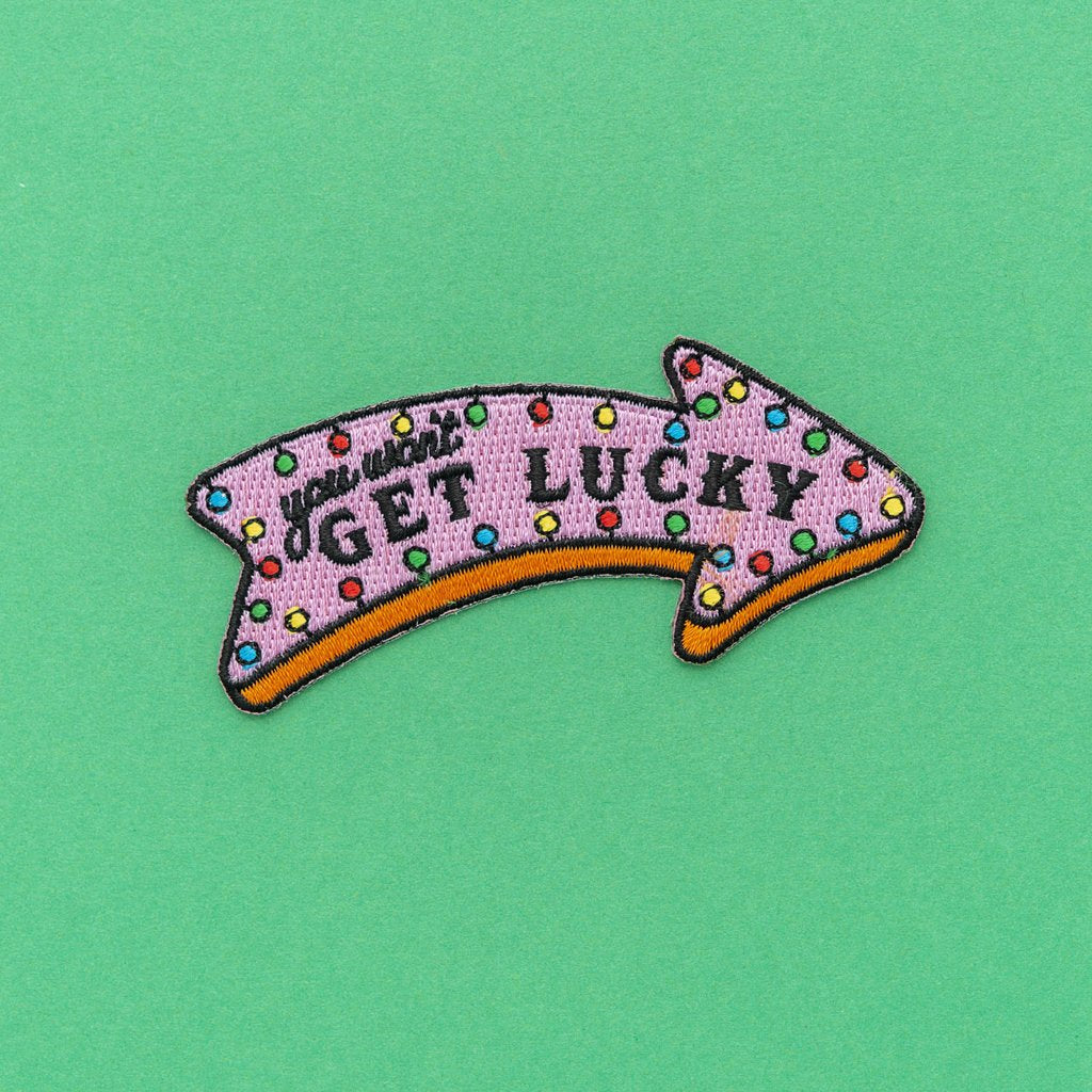 You Won't Get Lucky Embroidered Iron On Patch