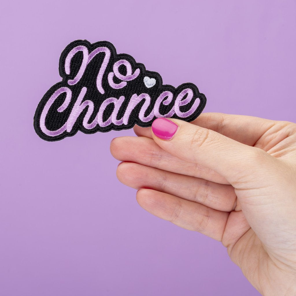 No Chance Embroidered Iron On Patch