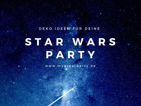 deko ideen f r deine star wars party my great party. Black Bedroom Furniture Sets. Home Design Ideas