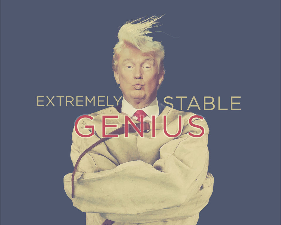 Trump 'Extremely Stable Genius'