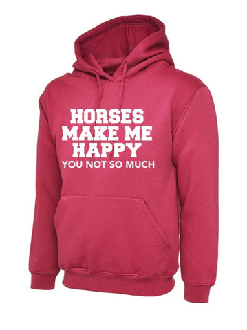 Horses Make me Happy Hoody
