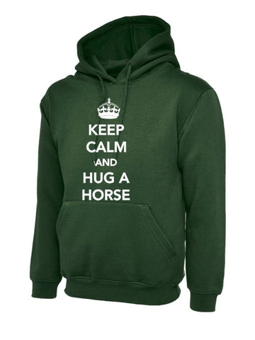 Keep Calm and hug a Horse Hoody