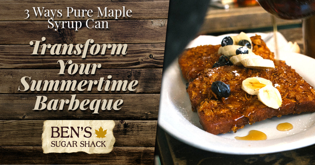 3 Ways Pure Maple Syrup Can Transform Your Summertime Barbeque