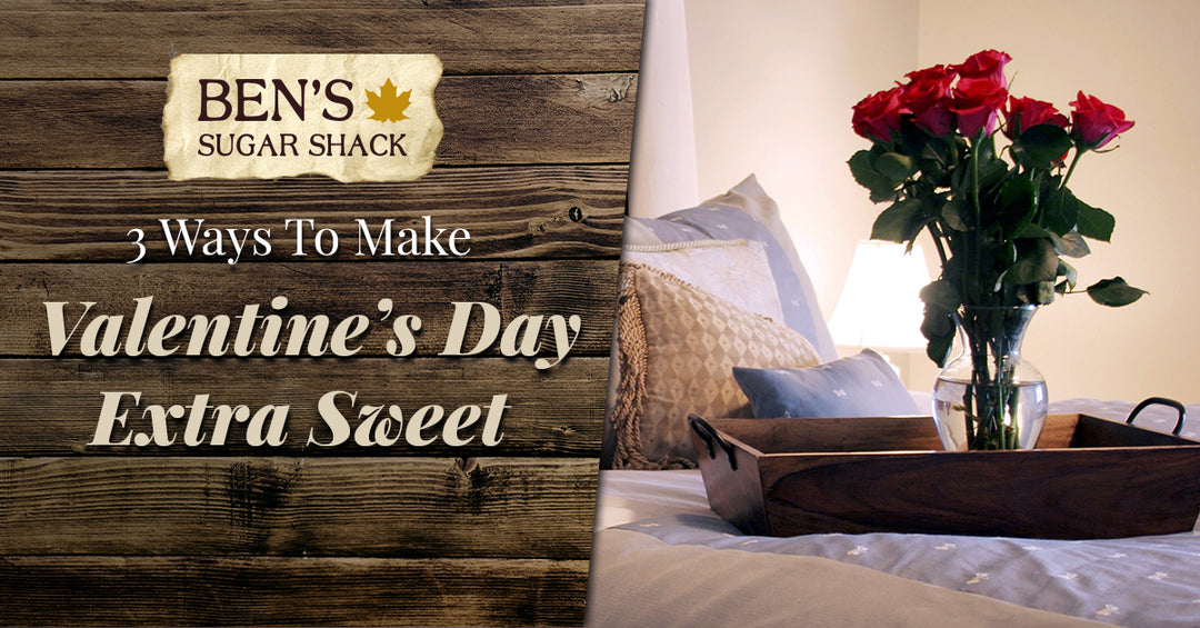 3 Ways To Make Valentine's Day Extra Sweet