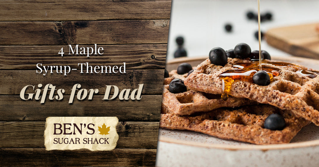 4 Maple Syrup-Themed Gifts for Dad