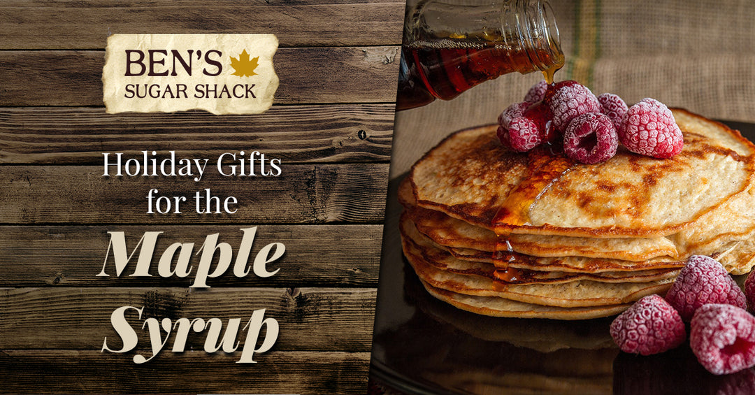 Holiday Gifts for the Maple Syrup Lover