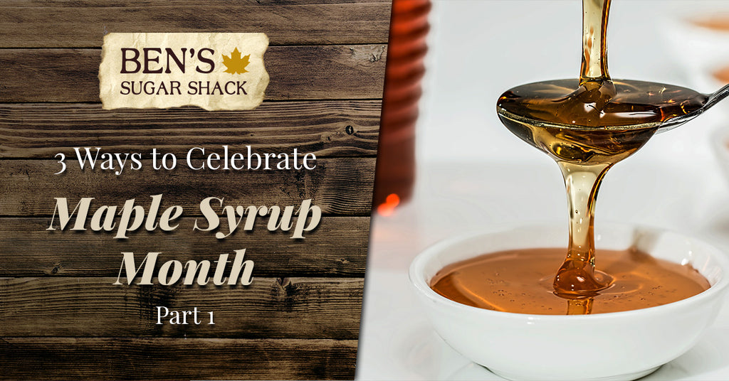 Maple Madness: 3 Ways to Celebrate Maple Syrup Month, Pt. 1