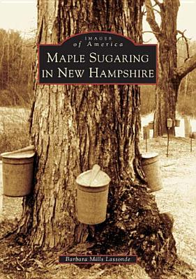 Maple Sugaring in NH book