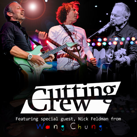 Cutting Crew with Nick Feldman of Wang Chung <br>Sunday 26th May</br>