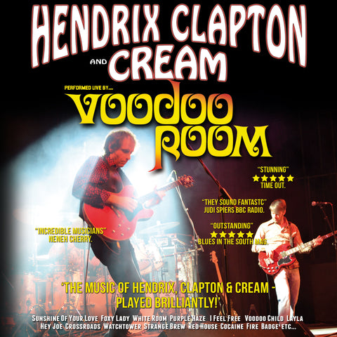 Hendrix, Clapton & Cream performed by Voodoo Room <br>Saturday 12th October </br>