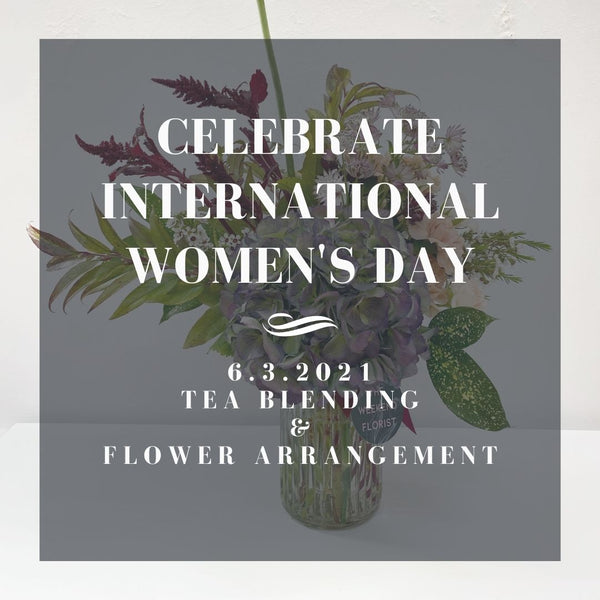 International Women's Day - Tea Blending & Floral Arrangement Workshop 6 Mar 2021(シンガポール国内限定の商品)