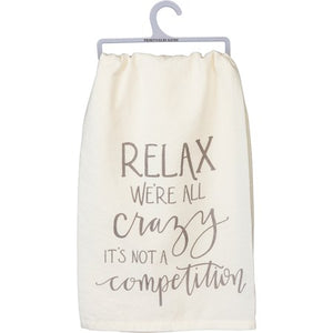 Dish Towel Relax We're All Crazy It's Not A Competition