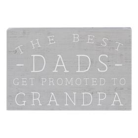 Wooden Sign 'The Best Dads Get Promoted to Grandpa'