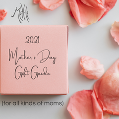 2021 Mother's Day Gift Guide (every kind of mom)
