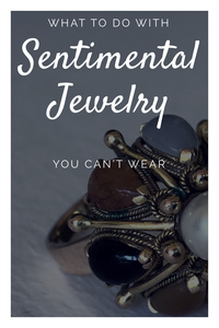 What to do with sentimental jewelry you can't wear