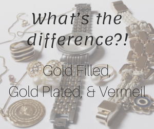Gold Jewelry Guide: Filled, Vermeil, Plate, Solid...