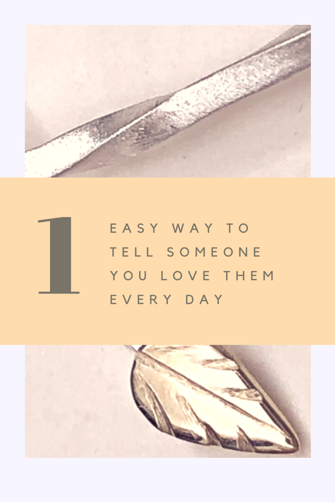 1 Easy Way to Tell Someone You Love Them Every Day (without even speaking a word)