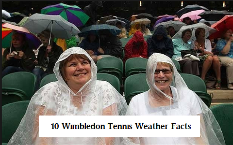 10 Wimbledon Tennis Weather Facts
