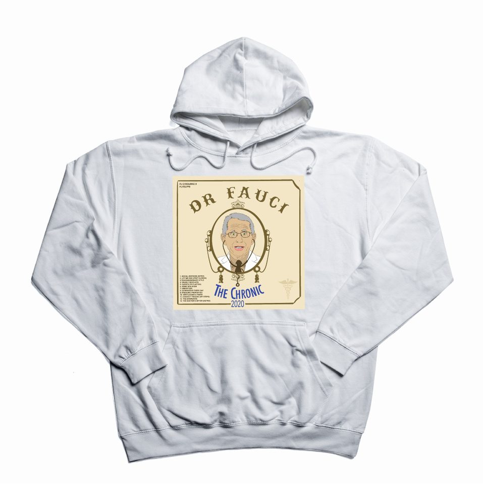 "Dr. Fauci's ""The Chronic 2020"" white hoody"