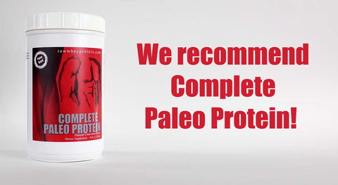 Complete Paleo Protein can also help build cartilage and ligaments for strong, healthy joints. Further, it can boost collagen production for great looking skin so you can both look and feel your best.