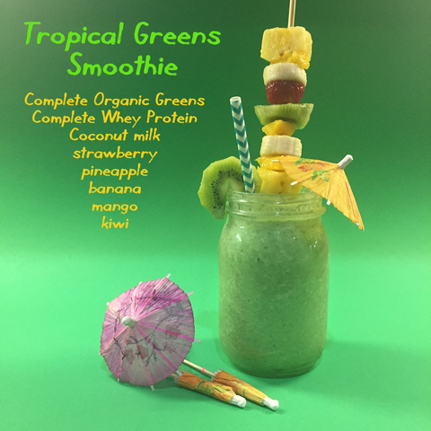 Our Tropical Greens Smoothie is made with fresh tropical fruits, healthy fats, Complete Whey Protein and Complete Organic Greens!
