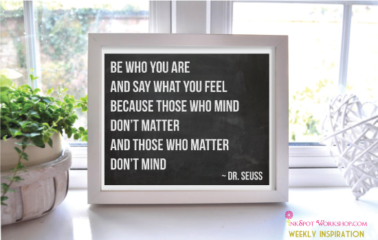Weekly Inspiration Print - Be Who You Are