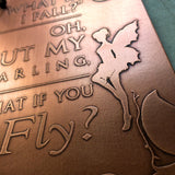 What If I Fall? Oh But My Darling, What If I Fly? - Etched Copper Plaque