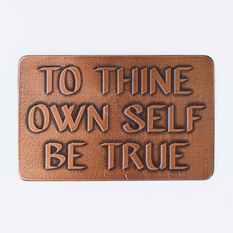 To Thine Own Self Be True, Etched Wallet Card Insert