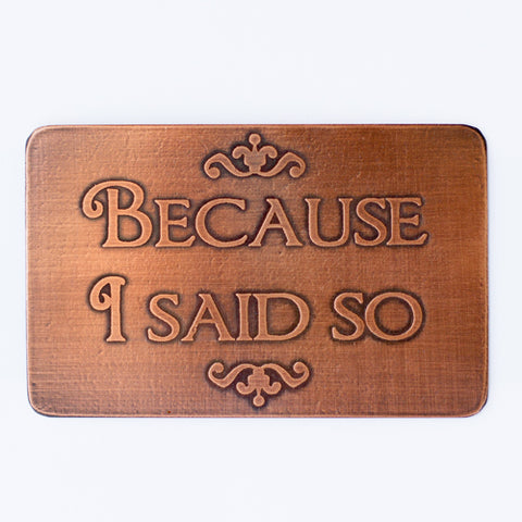 Because I Said So! Etched Wallet Card Insert