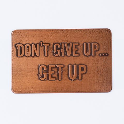 Don't Give Up, Get Up, Etched Wallet Card Insert