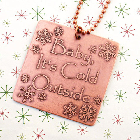 Baby It's Cold Outside Ornament