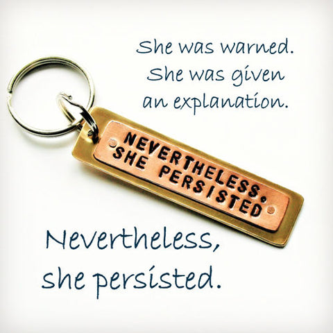 "Copper and Brass Key Chain with ""Nevertheless, She Persisted"""