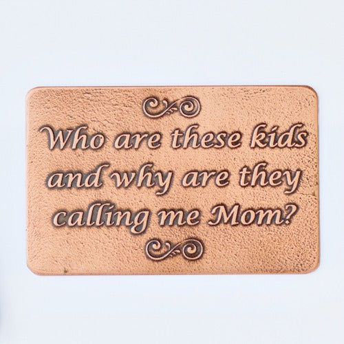 Who are these kids, and why are they calling me Mom? - Etched Wallet Card