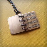 Mini Book Pendant - All Your Life You Were Only Waiting For This Moment To Arise