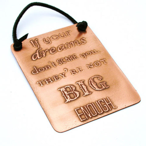 If Your Dreams Don't Scare You Etched Plaque