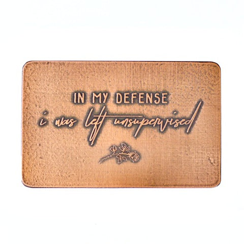 In my defense, I was left unsupervised - Etched Wallet Card