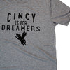 The Rivertown Inkery T-Shirt Cincy Is For Dreamers Tee