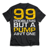 Dedicated T-Shirt 99 Problems back