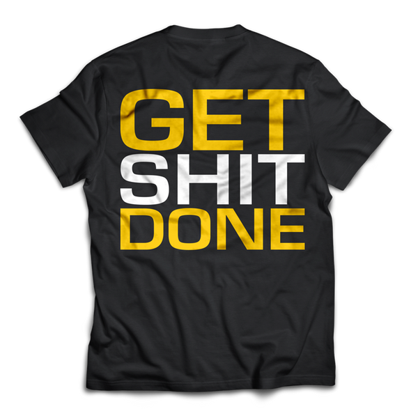 Dedicated Shirt Get Shit Done back