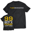 Dedicated T-Shirt 99 Problems