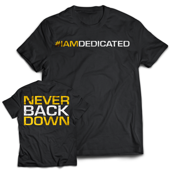 Dedicated Shirt Never Back Down