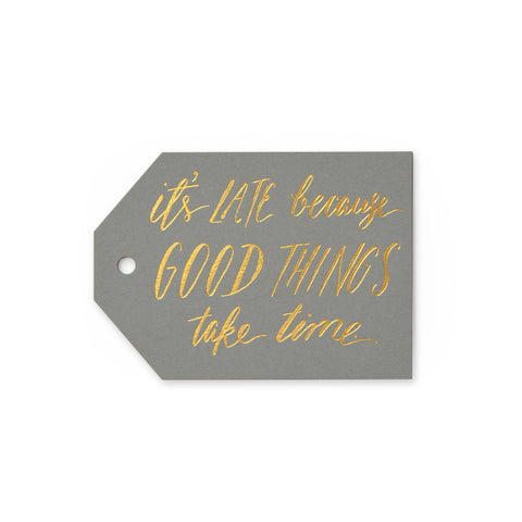 Good Things Take Time Tags