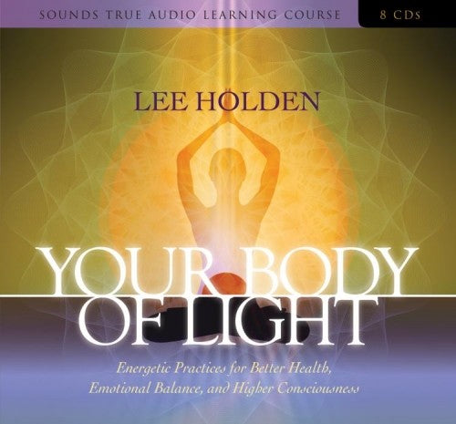 Your Body of Light by Lee Holden