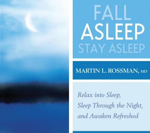 Fall Asleep, Stay Asleep by Martin L. Rossman