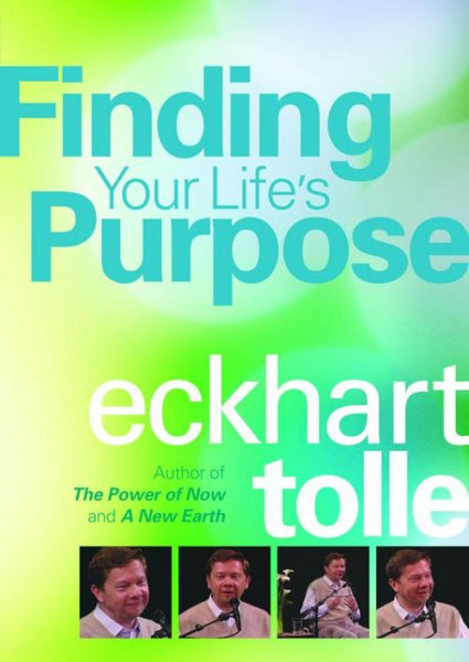 Finding your Life Purpose - Eckhart Tolle