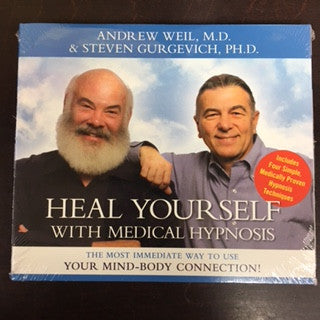 Heal Yourself with Medical Hypnosis - Andrew Weil, M.D. & Steven Gurgevich, PH.D
