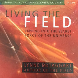 Living the Field - Lynne Mctaggart