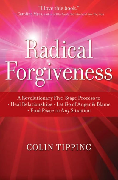 Radical Forgiveness - Colin Tipping