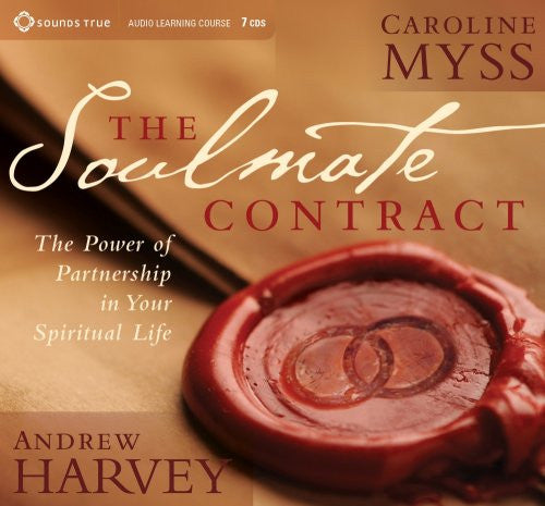 The Soulmate Contract - Carolyn Myss & Andrew Harvey