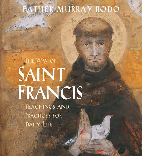 The Way of Saint Francis - Father Murray Bodo